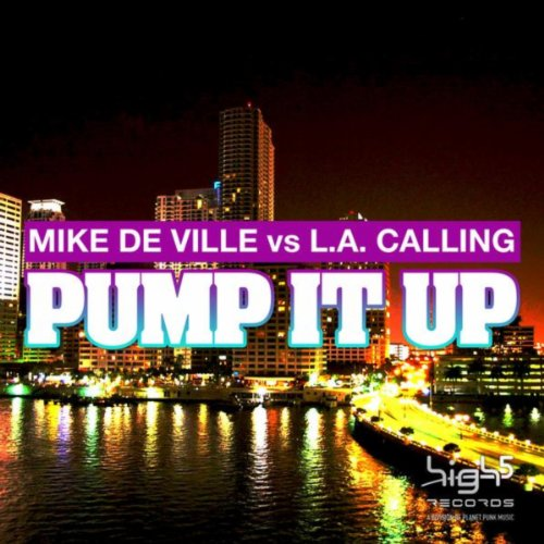 Mike De Ville vs. L.A. Calling-Pump It Up