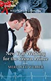 New Year Wedding for the Crown Prince (English Edition)