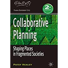 Collaborative Planning: Shaping Places in Fragmented Societies (Planning, Environment, Cities)