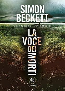 La voce dei morti (David Hunter Vol. 4) di [Beckett, Simon]