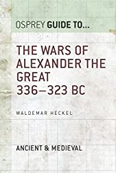 The Wars of Alexander the Great: 336-323 BC