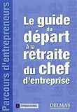 Le guide du départ à la retraite du chef d'entreprise