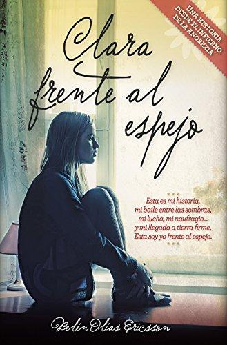 Clara frente al espejo (Novela) eBook: Ericsson, Belén Olías ...
