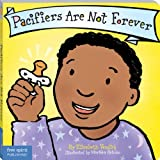 Pacifiers Are Not Forever (Board Book) (Best Behavior Series) (English Edition)