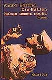 Die Bullen haben immer recht: Kriminalroman