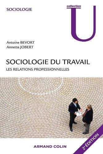Sociologie du travail - 2e éd. - Les relations professionnelles