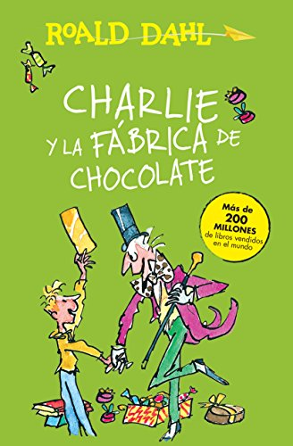 Charlie y La Fabrica de Chocolate / Charlie and the Chocolate Factory (Alfaguara Clasicos)