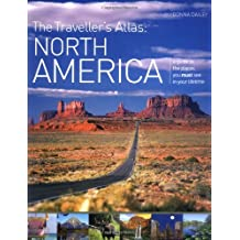 Traveller's Atlas: A Guide to the Places You Must See in Your Lifetime: North America