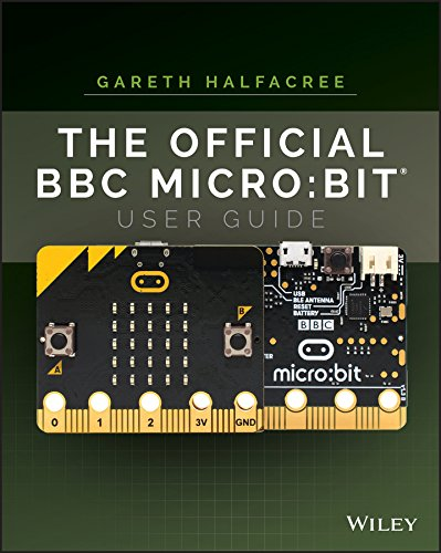 The Official BBC micro:bit User Guide - Micro Guide