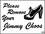 Witziges Schild Please Remove Your Jimmy Choos (Schuhe) Bday Geschenk House – 1,2 mm starrer Kunststoff 200 mm x 150 mm