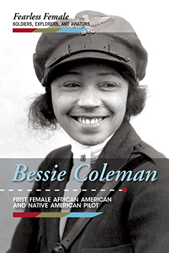 Bessie Coleman: First Female African American and Native American Pilot (Fearless Female Soldiers, Explorers, and Aviators) - Coleman-biographie Bessie
