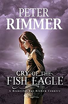 Cry of the Fish Eagle by [Rimmer, Peter]