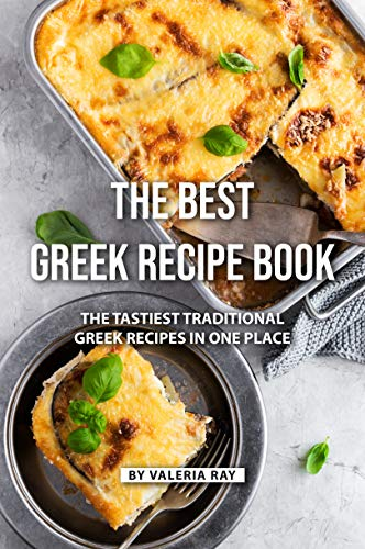 The Best Greek Recipe Book: The Tastiest Traditional Greek Recipes in One Place (English Edition) (Frozen Bar Soap)