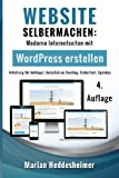 Website Selbermachen: Moderne Internetseiten mit WordPress erstellen: Anleitung für Anfänger, Installation, Hosting, Sicherheit, Updates (Die eigene ... Ihr Unternehmen: vom Einsteiger zum Profi.)