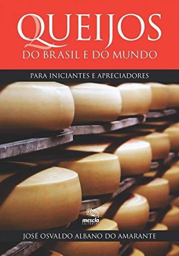 queijos-do-brasil-e-do-mundo-para-iniciantes-e-apreciadores