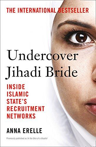 Undercover jihadi bride inside islamic states recruitment undercover jihadi bride inside islamic states recruitment networks by erelle anna fandeluxe Epub