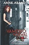Vampiro Normal: ¿Qué harías tú si te conviertieran y de repente todos los cuentos fueran reales?