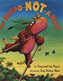 The Hippo-Not-Amus by Tom Payne (2004-02-01)