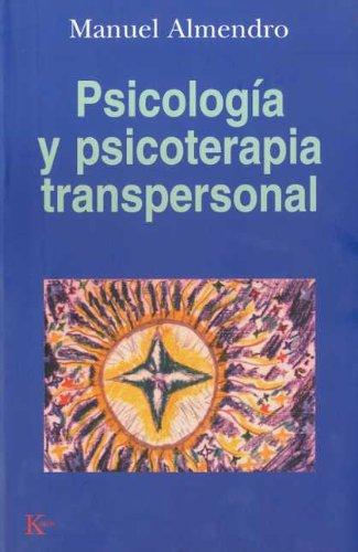 Psicología Y Psicoterapia Transpersonal por Manuel Almendro