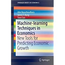 Machine-learning Techniques in Economics: New Tools for Predicting Economic Growth (SpringerBriefs in Economics)