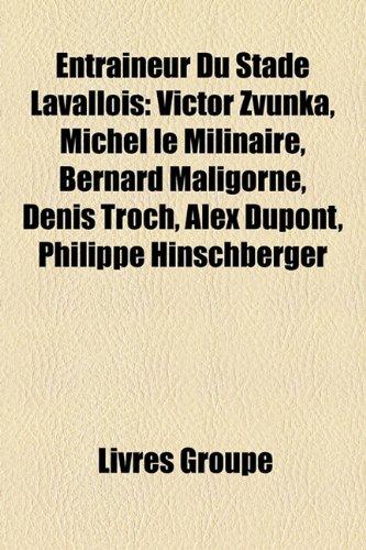 Entraineur Du Stade Lavallois: Victor Zvunka, Michel Le Milinaire, Bernard Maligorne, Denis Troch, Alex DuPont, Philippe Hinschberger