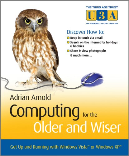 Computing for the Older and Wiser: Get Up and Running On Your Home PC (Older & Wiser) (Free Running Pc)