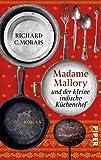 'Madame Mallory und der kleine indische Küchenchef: Roman' von Richard Morais
