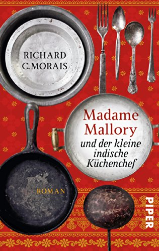Buchseite und Rezensionen zu 'Madame Mallory und der kleine indische Küchenchef: Roman' von Richard Morais