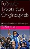Fußball-Tickets zum Originalpreis: Wie man Eintrittskarten für fast alle Topspiele bekommt