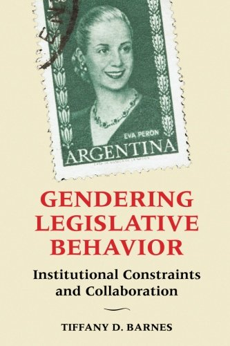 Gendering Legislative Behavior: Institutional Constraints and Collaboration
