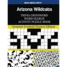 Arizona Wildcats Trivia Crossword Word Search Activity Puzzle Book: Greatest Football Players Edition