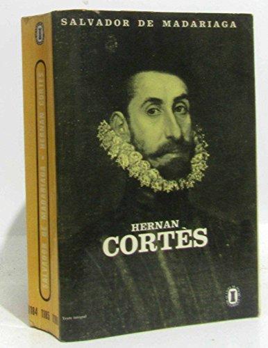 Hernan cortès par Madariaga Salvador de