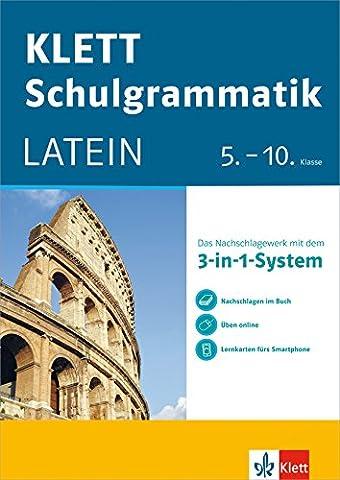 Klett Schulgrammatik Latein 5. - 10. Klasse: Das Nachschlagewerk mit dem 3-in-1-System