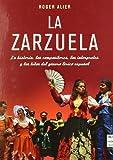 Image de Zarzuela. La (tela): La historia, los compositores, los intérpretes y los hitos del género lírico español (Musica Ma