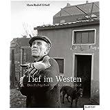 Tief im Westen: Das Ruhrgebiet 1950 bis 1969 im Bild