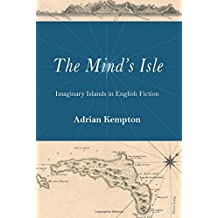 The Mind's Isle: Imaginary Islands in English Fiction