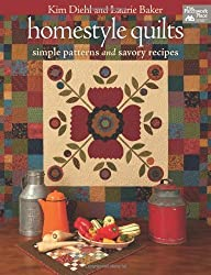 Homestyle Quilts: Simple Patterns and Savory Recipes by Diehl, Kim, Baker, Laurie (2012) Taschenbuch
