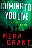 Coming to You Live: A Newsflesh Novella (English Edition)