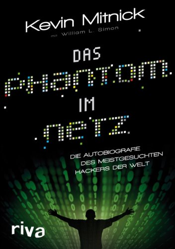 Das Phantom im Netz: Die Autobiographie des meistgesuchten Hackers der Welt