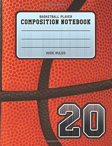 Basketball Player Composition Notebook 20: Basketball Team Jersey Number Wide Ruled Composition Book for Student Athletes & Sports Fans por Adventures In Writing Co