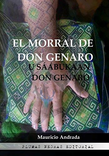 El morral de Don Genaro: U sáabukaan Don Genaro por Mauricio Andrada Bilche
