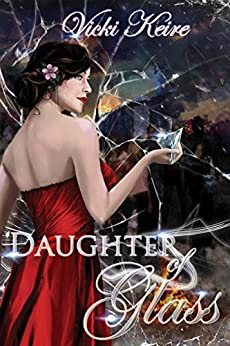Daughter of Glass by [Keire, Vicki]