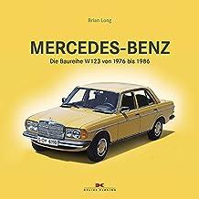Mercedes-Benz. Die Baureihe W123 von 1976 bis 1986
