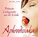 Aphrodisiaka . Der geheime Liebeszauber, der in Ihrer Küche schlummert. Eine Zusammenstellung der bekanntesten Lustmittel, die sich auch in Ihrem Gewürzregal befinden könnten.