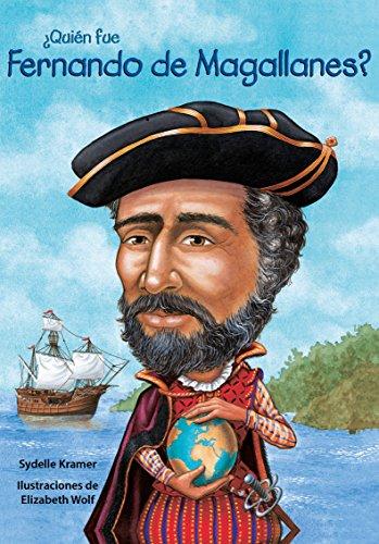 Quin Fue Fernando de Magallanes? / Who Was Ferdinand Magellan? (¿quién Fue…?/ Who Was…?) por Sydelle Kramer