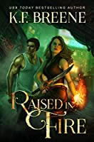 Book 2: RAISED IN FIRE