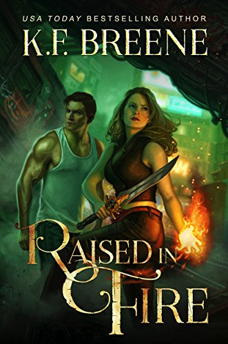 Raised in Fire (Fire and Ice Trilogy Book 2) by [Breene, K.F.]