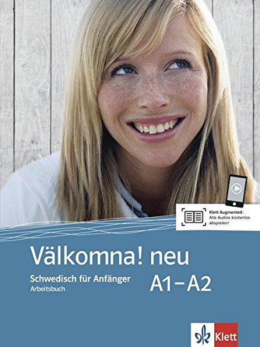Välkomna! neu A1-A2: Schwedisch für Anfänger. Arbeitsbuch (Välkomna! neu / Schwedisch für Anfänger und Fortgeschrittene)