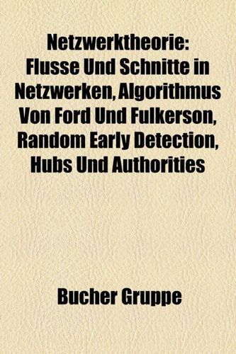 Netzwerktheorie: Flsse Und Schnitte in Netzwerken, Algorithmus Von Ford Und Fulkerson, Random Early Detection, Hubs Und Authorities
