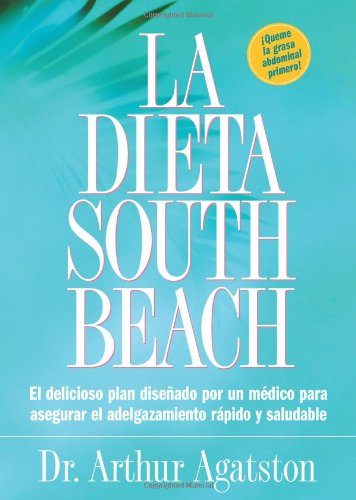 la-dieta-south-beach-el-delicioso-plan-disenado-por-un-medico-para-asegurar-el-adelgazamiento-rapido
